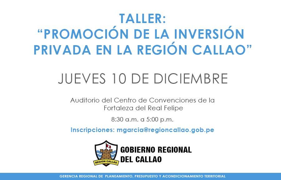 TALLER DE �PROMOCI�N DE LA INVERSI�N  PRIVADA EN LA REGI�N CALLAO�