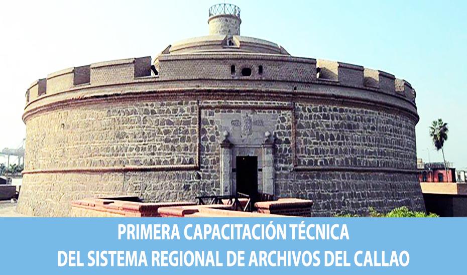 I CAPACITACIÓN TÉCNICA DEL SISTEMA REGIONAL DE ARCHIVOS DEL CALLAO