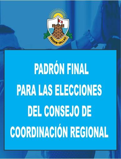 PADRÓN FINAL PARA LAS ELECCIONES DEL CONSEJO DE COORDINACIÓN REGIONAL
